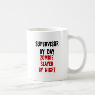 Supervisor By Day Zombie Slayer By Night Coffee Mug