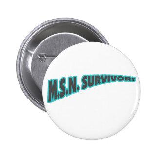 Superviviente de MSN en trullo Pin