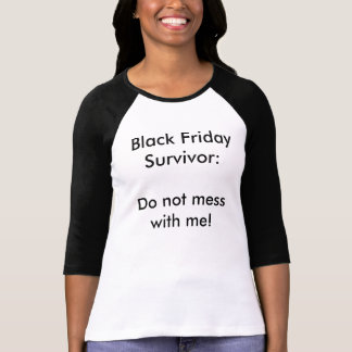 Superviviente negro de viernes: ¡No ensucie Camisetas