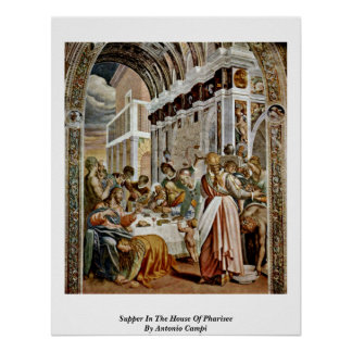 Supper In The House Of Pharisee By Antonio Campi Poster