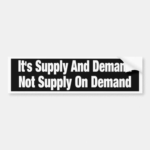 Supply And Demand bumper sticker Car Bumper Sticker