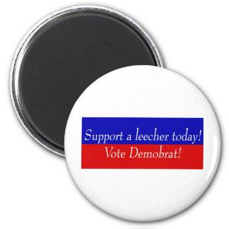 Support a leecher today! Vote Demobrat! 2 Inch Round Magnet
