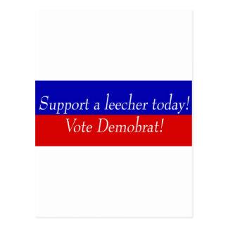 Support a leecher today! Vote Demobrat! Postcard
