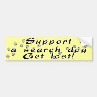 Support A Search Dog Bumper Sticker Car Bumper Sticker