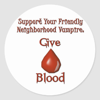 Support a Vampire: Give Blood Classic Round Sticker