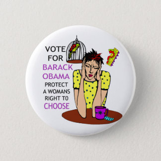 SUPPORT A WOMANS RIGHT TO CHOOSE PINBACK BUTTON