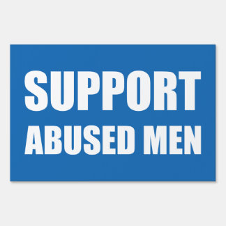 Support Abused Men Yard Sign