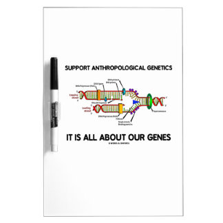 Support Anthropological Genetics About Our Genes Dry Erase Whiteboard
