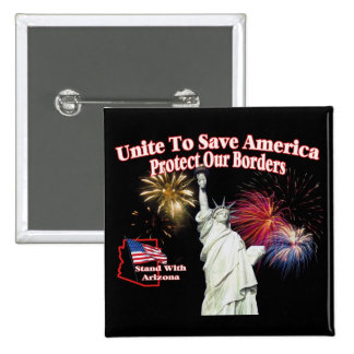 Support Arizona SB1070 - Unite to Save America Pinback Button