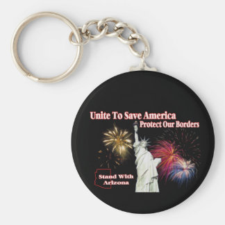 Support Arizona SB 1070 - Unite to Save America Keychain