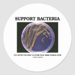 Support Bacteria Often Only Culture Some People Classic Round Sticker