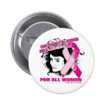 Support Breast Cancer Awareness For All Women Button