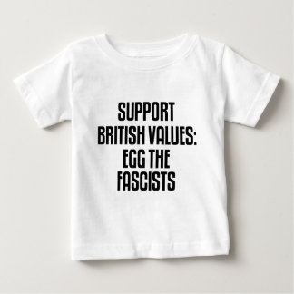 Support British Values: Egg The Fascists Baby T-Shirt