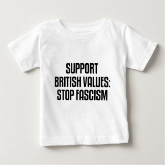 Support British Values: Stop Fascism Baby T-Shirt