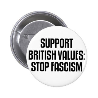 Support British Values: Stop Fascism Button