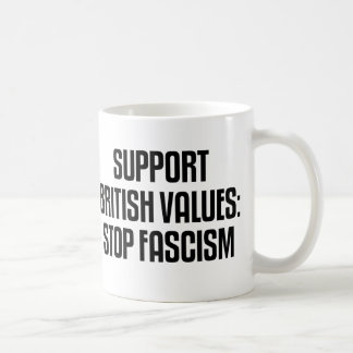 Support British Values: Stop Fascism Classic White Coffee Mug