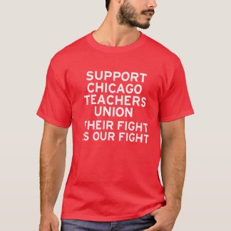 Support Chicago Teachers Strike T-Shirt