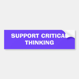 SUPPORT CRITICAL THINKING BUMPER STICKER