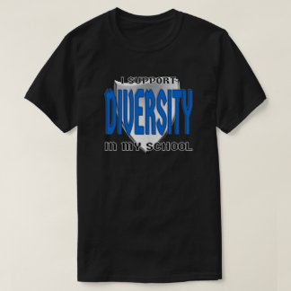 Support Diversity in My School Logoed Custom T-shirt