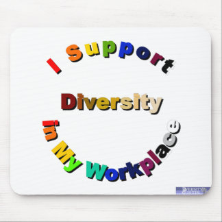 Support Diversity in My Workplace Mousepad