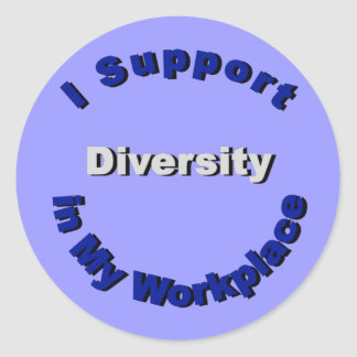 Support Diversity in My Workplace Stickers