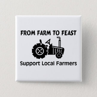 Support Farmers From Farm To Feast Pinback Button