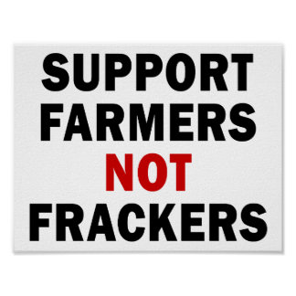 Support Farmers, Not Frackers - Poster