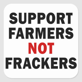 Support Farmers, Not Frackers - Stickers