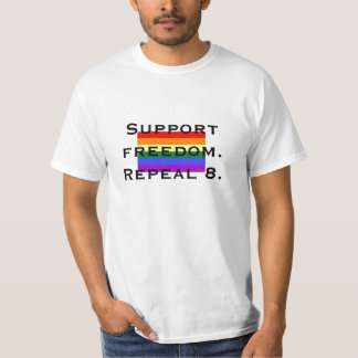 Support freedom. Repeal 8. T-Shirt