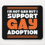 Support Gay Adoption Mousepad