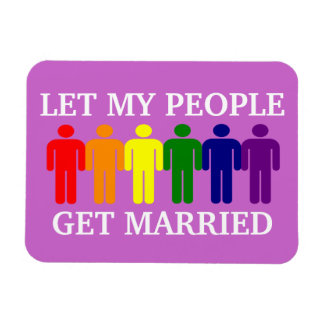 Support Gay Marriage Let my people get Married Rectangular Photo Magnet