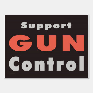 Support Gun Control Yard Sign