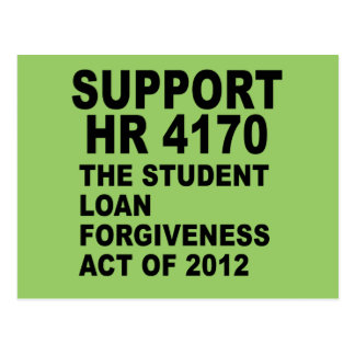 Support HR 4170 Student Loan Forgiveness Postcard
