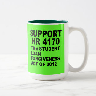 Support HR 4170 Student Loan Forgiveness Two-Tone Coffee Mug