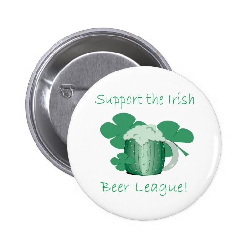 Support Irish Beer League Pinback Buttons
