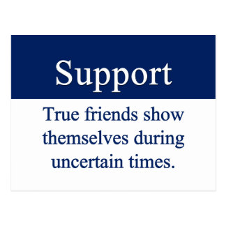 Support is given by true friends postcard
