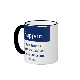Support is given by true friends ringer coffee mug