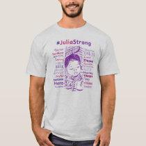 Support Julia's Fight! #JuliaStrong T-Shirt
