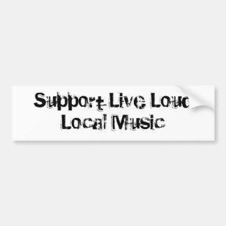 Support Live Loud Local Music Car Bumper Sticker