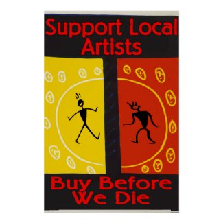 Support Local Artists, Buy Before We Die Poster