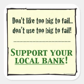 Support Local Banks Square Sticker