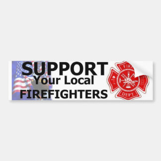 SUPPORT LOCAL FIREFIGHTERS CAR BUMPER STICKER