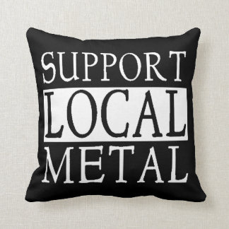 Support Local Metal Pillow
