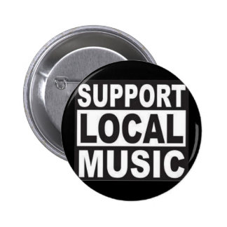 support local music pinback buttons