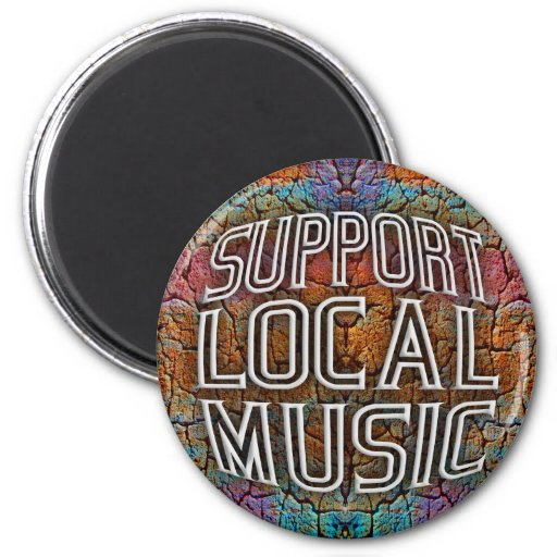 Support Local Music Refrigerator Magnet