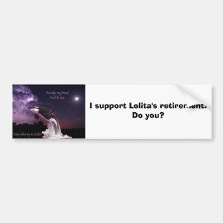 Support Lolita's Retirement Bumper Sticker Car Bumper Sticker