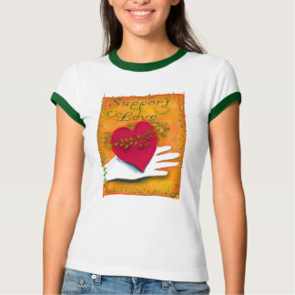 Support Love! T Shirt