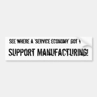 Support Manufacturing! Car Bumper Sticker