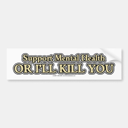 Support Mental Health Bumper Stickers