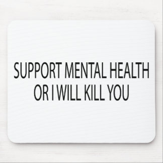 Support Mental Health Mouse Pad
